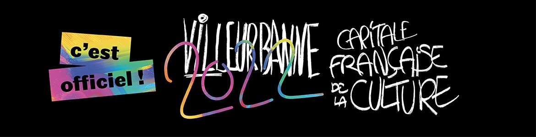 Villeurbanne capitale française de la culture 2022